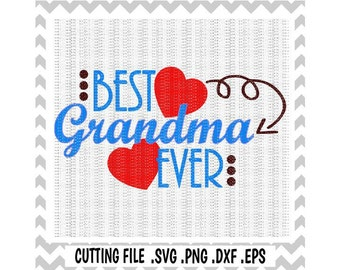 Grandma Svg, Best Grandma Ever Cutting Files, Svg-Dxf-Eps-Png, Cut Files For Silhouette Cameo/ Cricut, Svg Download.