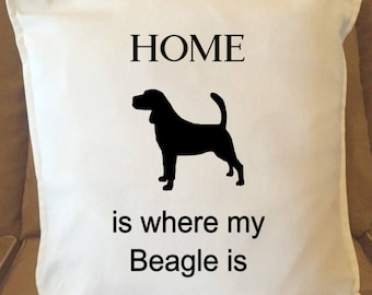 HOME is where my Beagle Is, Decorative Pillow Cover