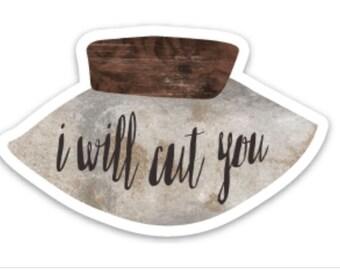 I Will Cut You Vinyl Sticker