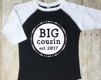 Big Cousin Shirt-Big Cousin Est. 2017-est. 2018 Big Cousin Raglan Sleeve-Pregnancy Reveal Shirt-New Cousin Shirt-Baby Announcement