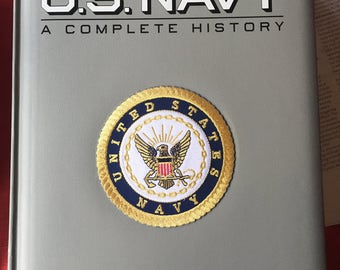 U.S. Navy, A Complet History Naval Historical Foundation Beauz Arts Edition