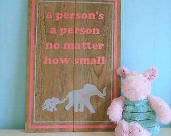 Dr Suess Inspired Person's A Person No Matter How Small Rustic Nursery Sign//Baby//Shower//Children