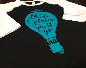 Oh the Places You'll Go, Hot Air Ballon Design on Raglan T-Shirt