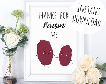 Mother's Day Card Printable, Food Pun Print, Funny Gift for Mum, Thanks for Raisin Me Wall Art, Gift for Dad