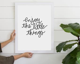 Enjoy The Little Things Quote Digital Download, Inspirational Quote, Cursive Quote, Gallery Wall Art, Girl Boss Inspiration