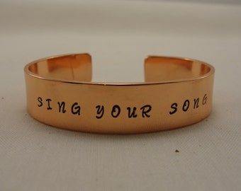 "Hand Stamped ""Sing Your Song"" cuff bracelet"