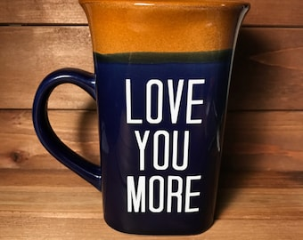 Love You More Coffee Mug