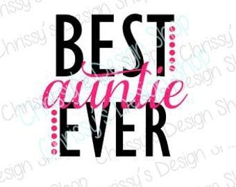 Best Auntie SVG cut file / Best auntie dxf / best auntie clip art / auntie svg / auntie dxf / vinyl crafting / auntie template