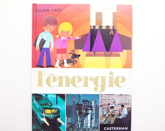 french Vintage Children's Book: energy / Alain Gree. (1980)