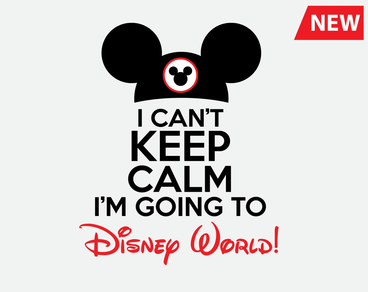 I Can T Keep Calm I M Going To Disney World Svg Trip To