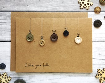 I Like Your Balls Card/ Unique Holiday Card/ Funny Christmas Card/ Xmas Card/ Modern Christmas Card/ Vulgar Holiday Card/ For Him Card
