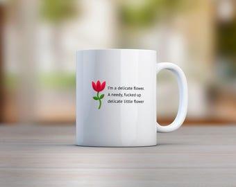I'm A Delicate Flower Mug