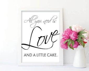"Wedding Dessert Sign | ""All You Need is Love, and a Little Cake""  | Elegant Dessert Sign for Wedding | White and Black Wedding Dessert Bar"