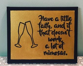 Have faith and mimosa canvas