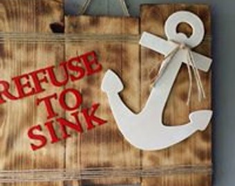 Refuse to Sink Sign