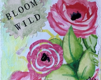 Floral Mixed Media... Bloom Wild