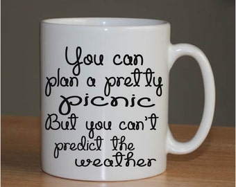 You can plan a pretty picnic but you can't predict the weather //  gift idea // picnic mug // ms jackson mug // outkast
