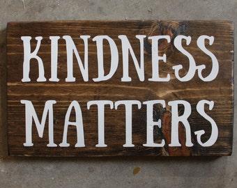 KINDNESS MATTERS - Wood Sign - Be Kind - Kids Room - Nursery - Teacher - Kindness - Home Decor
