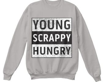 YOUNG SCRAPPY & HUNGRY Adult Sweatshirt inspired by Hamilton! Soft Unisex Sweat Shirt, Hamilton Musical, Young Scrappy and Hungry Cool Tee