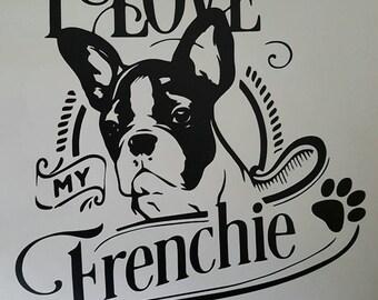 """Franse Bulldog """"I love my Frenchie"""""""