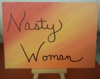 Nasty woman, 5 x 7 mixed media painting, feminism gift, merry christmas, i'm with her, girl power, resist