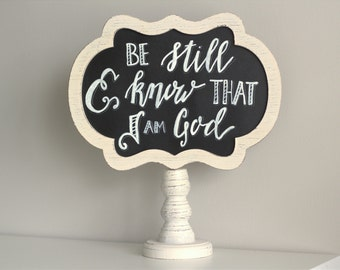 Be Still And Know That I Am God, Pedestal Sign, Chalkboard Sign, Rustic