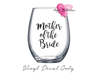 Mother of the Bride and Mother of the Groom Vinyl Decals Only! Wedding Gift, Custom Wine Glass, Personalized Gift, Wedding Decal!