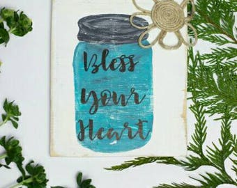 Bless your heart - hand painted sign - wall decor - southern sign - southern saying - kitchen decor - mason jar art - southern gift
