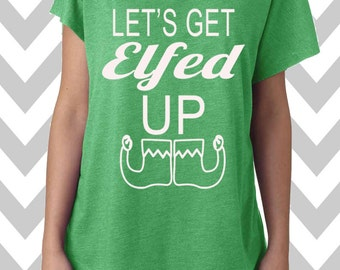 Let's Get Elfed Up Dolman Off the shoulder flowy tee Funny Christmas Party Shirt Ugly Sweater Christmas Shirt Funny Drinking Tee