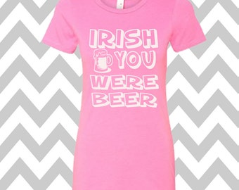 Irish You Were Beer St. Patrick's Day Shirt Bar Pub Shirt Funny St. Patty's Day Tee Clover Shirt Funny Drinking Tee Shamrock Shirt