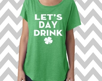 Let's Day Drink St. Patrick's Day Tee Dolman Off the shoulder flowy tee Funny Shamrock Tee Drinking Shirt Clover Shirt Pub Crawl Lucky Shirt