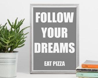 Follow Your Dream Printable Art - Eat Pizza - DIN A4 White Gray 8x10 - Minimal Poster Print, Gray Kitchen Print, Wall Decor, Typography