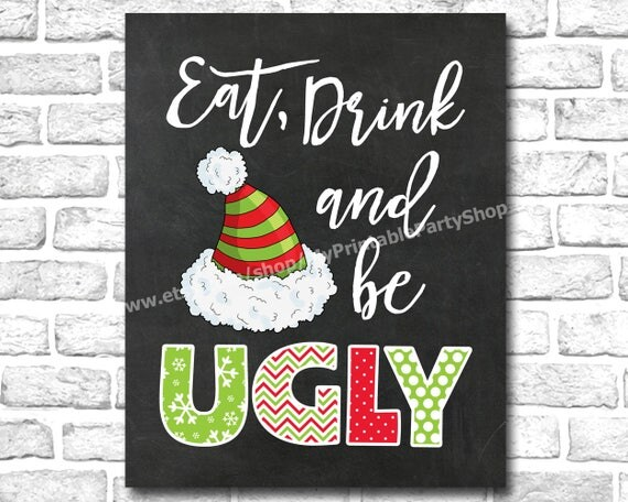 Eat Drink Be Ugly Sign