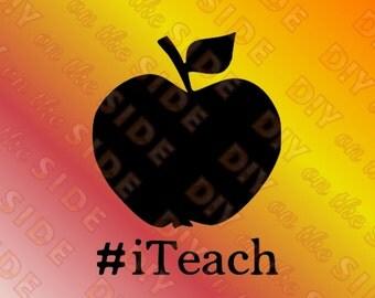 SVG Cut File Teachers hashtag #iTeach Apple Instant Download