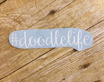 DOODLELIFE decal / #doodlelife decal - doodlelife / doodlemom - personalized decal / aussiedoodle, labradoodle, goldendoodle / lilly & reg