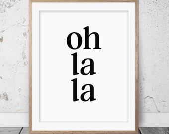 Oh la la, Printable wall art, French quotes, Typography print, French print, French quote print, Wall decor, Typographic print, 047