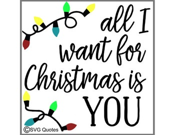 All I Want For Christmas Is You SVG DXF EPS Cutting File For Cricut Explore, Silhouette & More.Instant Download. Personal and Commercial Use