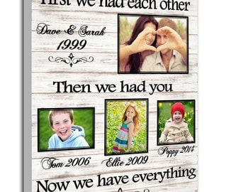 "Personalised family 16""x20"" canvas first we had each other then we had you now we have everything"