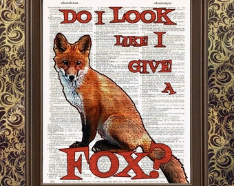 Do I look like I give a FOX Funny animal art red fox inspirational quote Funny Sarcastic Gift for Her Teenage Girl unique home wall decor