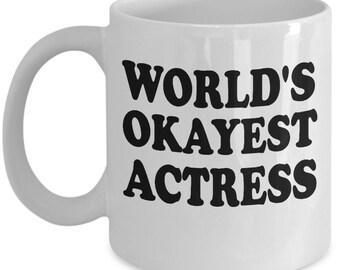 Funny Coffee Mug, Coffee Mug, World's Okayest Actress, Coffee Cup, Unique Coffee Mug, Quote Mug, Funny Mug