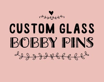 Custom Glass Bobby Pins