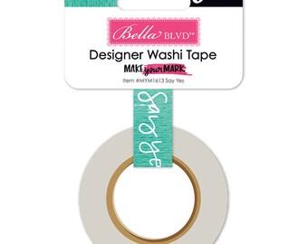 Make Your Mark Washi Tape -  Bella Blvd