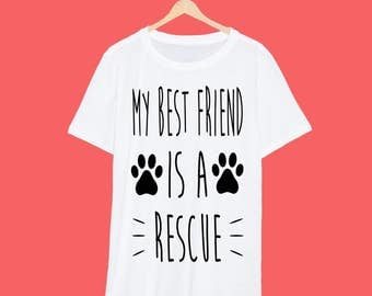 My Best Friend Is A Rescue T Shirt