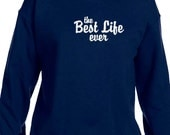 The Best Life Ever Embroidered Sweatshirt, JW.Org, Jehovah's Witness (Brand New)