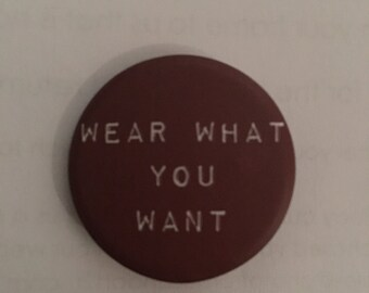 Wear What You Want Badge