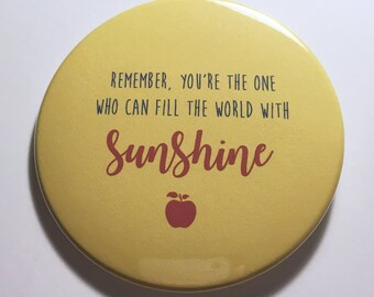 Fill the World With Sunshine Quote 3 inch park sized button