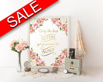 Wall Art Only The Best Sisters Get Promoted To Aunt Digital Print Only The Best Sisters Get Promoted To Aunt Poster Art Only The Best
