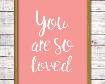 You Are So Loved Pink Digital Print, Instant Download, Inspirational Quote, Printable Art, Typography, Home Decor, Nursery