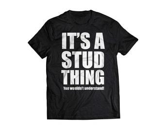 It's a Stud Thing Shirt