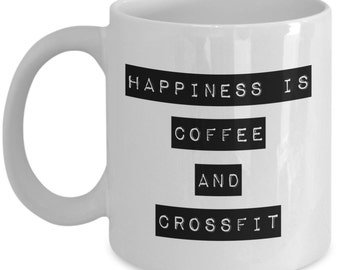 Happiness is Coffee and Crossfit -11oz Funny- Coffee -Crossfit- Happiness- Music- Country Girl-Yoga - Gamer -Mermaid Bitch - all by CupieMom